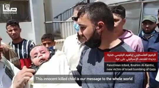 Palestinian infant, Ibrahim Al-Rantisi, new victim of Israeli bombing of Gaza